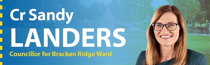 Sandy Landers - Councillor for Bracken Ridge Ward Brisbane
